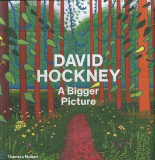 David Hockney: A Bigger Picture: Tim Barringer, Stuart Comer, Margaret Drabble, Martin Gayford, Marco Livingstone, Xavier Salomon: Englische Bücher