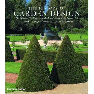 The History of Garden Design: The Western Tradition_ from the Renaissance to the Present Day: Monique Mosser, Georges Teyssot, Janet Waymark: Englische Bücher
