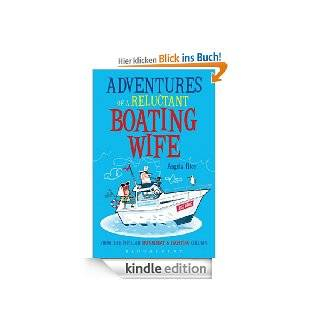 Adventures of a Reluctant Boating Wife eBook: Angela Rice: Kindle Shop