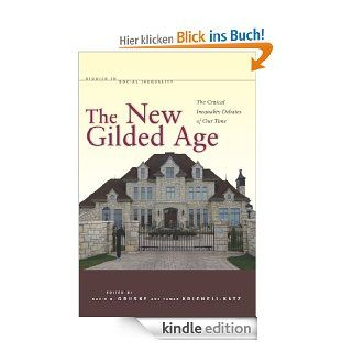The New Gilded Age: The Critical Inequality Debates of Our Time (Studies in Social Inequality) eBook: David Grusky, Tamar Kricheli Katz: Kindle Shop