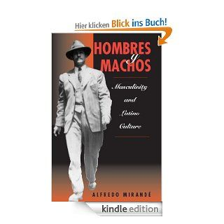 Hombres Y Machos: Masculinity And Latino Culture eBook: Alfredo Mirande: Kindle Shop