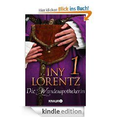 Die Wanderapothekerin 1: Ein beherztes M�dchen eBook: Iny Lorentz: Kindle Shop