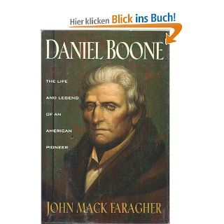 Daniel Boone: The Life and Legend of an American Pioneer: John Mack Faragher: Englische Bücher