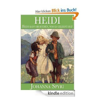 Heidi   Heidi kann brauchen, was es gelernt hat (Illustriert) eBook: Johanna Spyri, Sonne + Wind Verlag, Jessie Willcox Smith: Kindle Shop