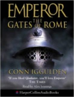 The Gates of Rome (Emperor Series): Conn Iggulden, Alex Jennings: 9780007172504: Books