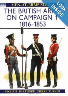 The British Army on Campaign (1), 1816 1853 (Men At Arms Series, 193): Michael Barthorp, Pierre Turner: 9780850457933: Books