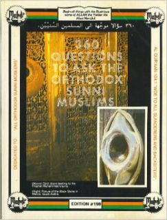 360 Questions to Ask the Orthodox Sunni Muslims Part 1&2 (Edition # 198): Dr. Malachi Z. York: Books