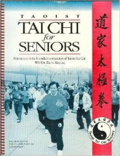 Taoist Tai Chi for Seniors : Instruction in the Foundation Exercises of Taoist Tai Chi with Dr. Elliot Kravitz: Dr Elliot Kravitz: 9780969468424: Books