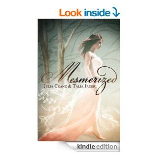 Mesmerized eBook: Julia Crane, Talia Jager : Kindle Store