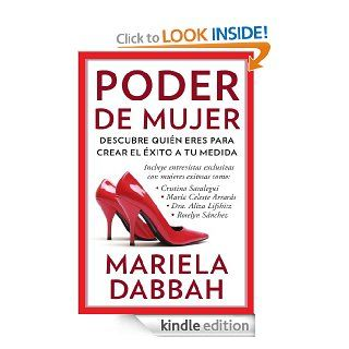 Poder de mujer: Descubre qui�n eres para crear el �xito a tu medida: (Woman Power: Discover Who You Are to Create Your Own Success) (Spanish Edition) eBook: Mariela Dabbah: Kindle Store