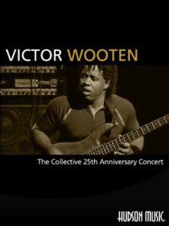 Victor Wooten: The Collective 25th Anniversary Concert: Victor Wooten, Rob Wallis, Paul Siegel:  Instant Video
