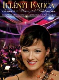 Katica Ill�nyi   Concert at Palace of Arts Budapest: Createspace:  Instant Video