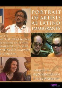 Portrait of Artists as Latino Immigrants: Einar and Jamex de la Torre, Maria Amparo Escandon, and Victor Cartagena, Facundo Lujan & Tania Waisberg:  Instant Video