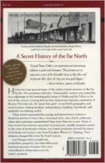 Good Time Girls of the Alaska Yukon Gold Rush: Secret History of the Far North: Lael Morgan: 9780945397762: Books