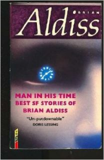 Man in His Time (Collier Nucleus Fantasy & Science Fiction): Brian Wilson Aldiss: 9780020302254: Books