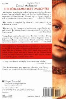 The Burgermeister's Daughter: Scandal in a Sixteenth Century German Town: Steven Ozment: 9780060977214: Books