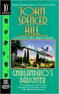 Ghirlandaio'S Daughter (Detective Carlo Arbati): John Spencer Hill: 9780373262793: Books
