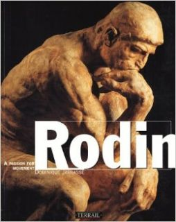 Rodin: A Passion for Movement: Doninique Jarrassé, Jean Marie Clarke: 9782879390840: Books