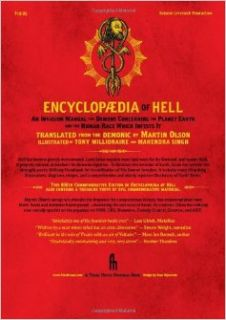 Encyclopaedia of Hell: An Invasion Manual for Demons Concerning the Planet Earth and the Human Race Which Infests It: Martin Olson, Tony Millionaire, Mahendra Singh: 9781936239047: Books