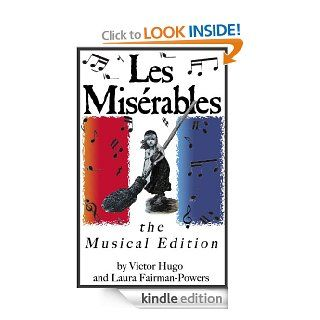 Les Mis�rables   The Musical Edition (Featuring Links to the Songs and More than 40 Original Images   Illustrated and Annotated) eBook: Victor Hugo, Laura  Fairman Powers, Isabel Hapgood: Kindle Store