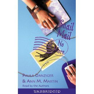 Snail Mail No More: Paula Danziger, Ann M. Martin, Authors: 9780807282403: Books