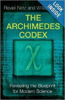 The Archimedes Codex: Revealing the Secrets of the World's Greatest Palimpsest: Reviel Netz, William Noel: 9780753823729: Books