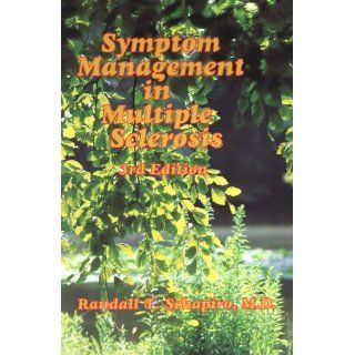 Symptom Management in Multiple Sclerosis (9781888799224): Randall T. Schapiro: Books