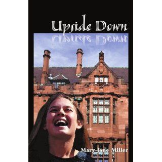 Upside Down: Mary Jane Miller: 9780595003327: Books