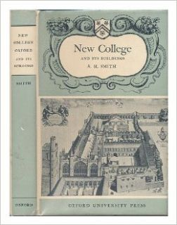 New College, Oxford, and its buildings / A.H. Smith: Alic Halford, (1883 1958) Smith: Books