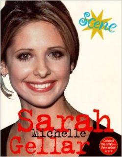 Sarah Michelle Gellar (Scene!): Jennifer Baker: 9780689824067: Books