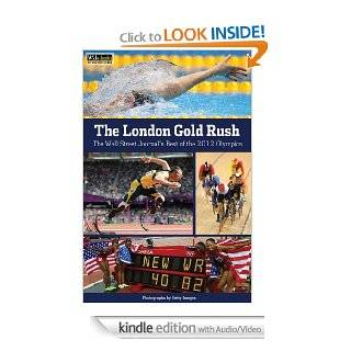 The London Gold Rush The Wall Street Journal's Best of the 2012 Olympics eBook The Wall Street Journal Kindle Store