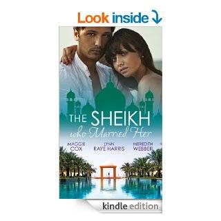 The Sheikh Who Married Her (Mills & Boon e Book Collections): One Desert Night / Strangers in the Desert / Desert Doctor, Secret Sheikh (Mills & Boon Special Releases) eBook: Maggie Cox, Lynn Raye Harris, Meredith Webber: Kindle Store