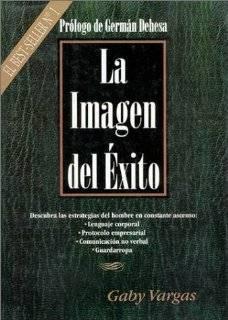 La Imagen Del �xito (9789701018903): Vargas, Gaby Vargas de Gonzalez, Gabriel Vargas: Books