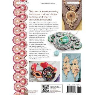 Soutache: 30 Gorgeous Bead Embroidery Designs (Lark Jewelry & Beading Bead Inspirations): Anneta Valious: 9781454707578: Books