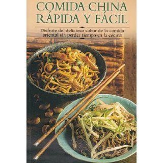Comida china rapida y facil: Disfrute del delicioso sabor de la comida oriental sin perder tiempo en la cocina (Cocina paso a paso series): Edimat Libros: 9788497640732: Books