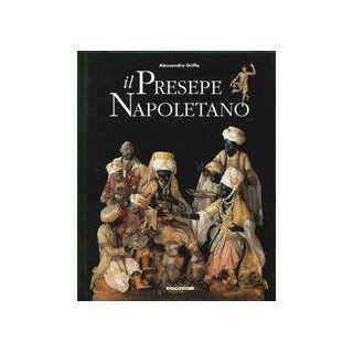 Il presepe napoletano: Personaggi e ambienti (Italian Edition): Alessandra Griffo: 9788841535134: Books
