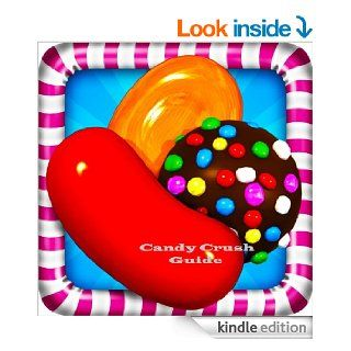 Candy Crush Guide Kindle Fire HD Edition: Find Your Way Around The Sweet Land Of Candies! eBook: Candy Crash APPS: Kindle Store