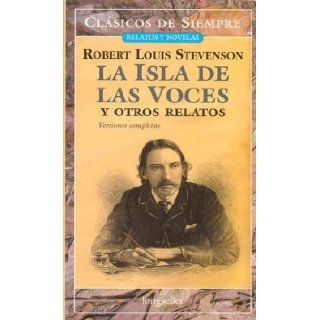 La Isla De Las Voces / The Island of Voices (Clasicos De Siempre / Always Classics) (Spanish Edition): Robert Louis Stevenson: 9789875505650: Books