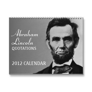 2012 Abraham Lincoln Quotes Wall Calendars