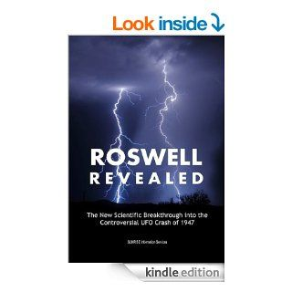 Roswell Revealed   The Scientific Breakthrough into the Controversial UFO Crash of 1947 (International English) eBook Various Researchers Kindle Store