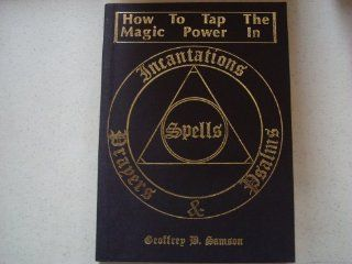 How to Tap the Magic Power In Incantations, Prayers, Spells, & Psalms: Books