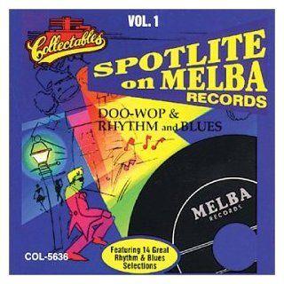 Spotlite On Melba Records Doo Wop & Rhythm & Blues, Vol. 1 Music