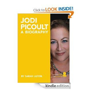 Biography of Jodi Picoult (Best selling Author and Writer of Sing You Home and Lone Wolf) eBook Laura M. Kindle Store